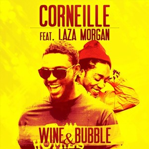 Corneille Wine & bubble (feat.Laza Morgan - Willy William remix)