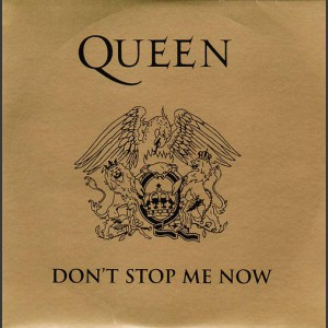 Queen Don't Stop Me Now