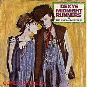 Dexy's Midnight Runners Come On Eileen