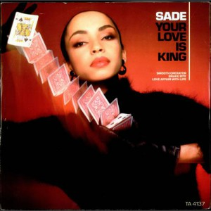 Sade Your love is king