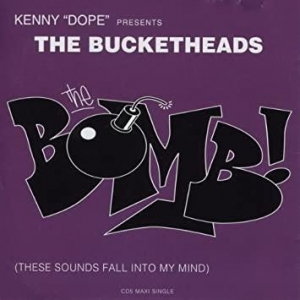 Kenny ''Dope'' Presents The Bucketheads The Bomb! (These Sounds Fall Into My Mind) (Radio Edit)
