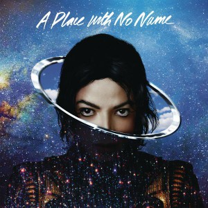 Michael Jackson A Place With No Name [Radio Edit]