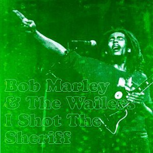 Bob Marley & The Wailers I Shot The Sheriff
