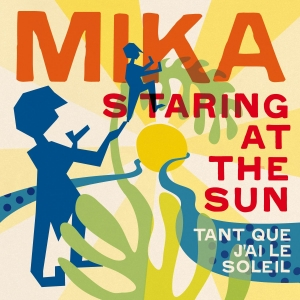Mika Staring at the sun (Tant que j'ai le soleil)