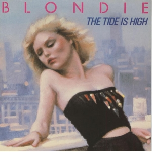 Blondie The Tide Is High
