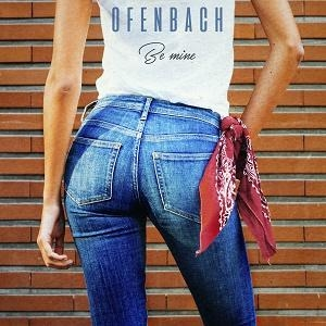 Ofenbach Be Mine