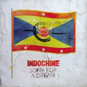 Indochine Song for a Dream