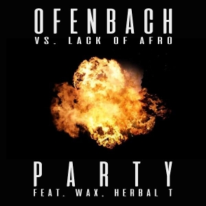 Ofenbach ft. Wax & Herbal T Party