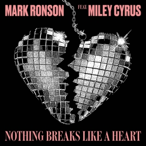 Mark Ronson ft. Miley Cyrus Nothing Breaks Like a Heart