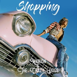 Marion &The Crazy Dogs SHOPPING