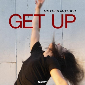 MOTHER MOTHER Get Up